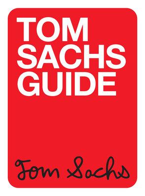Tom Sachs Guide