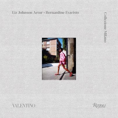 Valentino - Photographs by Liz Johnson Artur, Text by Bernardine Evaristo