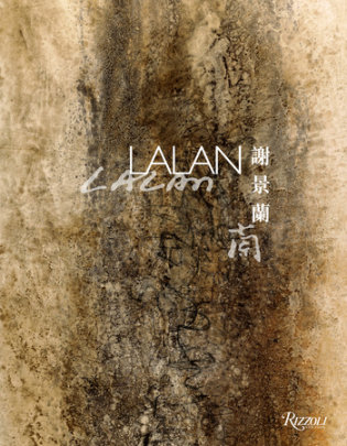 Lalan - Text by Véronique Bergen and Zhao Jialing and Jean-Michel Beurdeley and Raphaël Dupouy, Foreword by Catherine Kwai